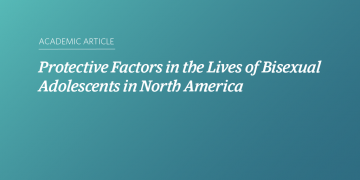 Protective Factors in the Lives of Bisexual Adolescents in North America