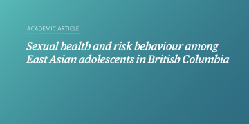 Sexual health and risk behaviour among East Asian adolescents in British Columbia