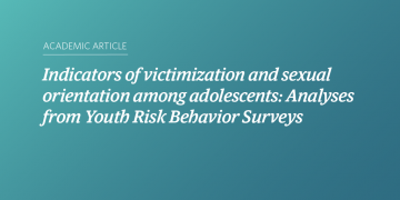 Indicators of victimization and sexual orientation among adolescents: Analyses from Youth Risk Behavior Surveys