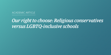 Our right to choose: Religious conservatives versus LGBTQ-inclusive schools