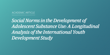 Social Norms in the Development of Adolescent Substance Use: A Longitudinal Analysis of the International Youth Development Study
