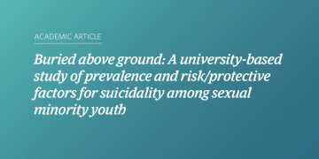 Buried above ground: A university-based study of prevalence and risk/protective factors for suicidality among sexual minority youth