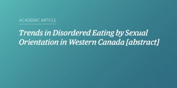 Trends in Disordered Eating by Sexual Orientation in Western Canada [abstract]
