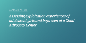 Assessing exploitation experiences of adolescent girls and boys seen at a Child Advocacy Center