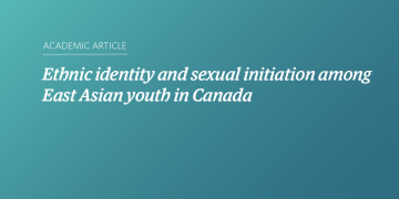 Ethnic identity and sexual initiation among East Asian youth in Canada