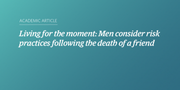 Living for the moment: Men consider risk practices following the death of a friend