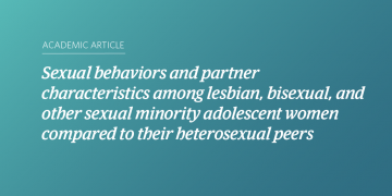 Sexual behaviors and partner characteristics among lesbian, bisexual, and other sexual minority adolescent women compared to their heterosexual peers