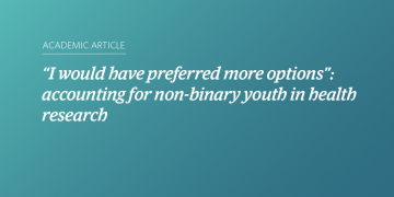 """""""I would have preferred more options"""": accounting for non-binary youth in health research"""
