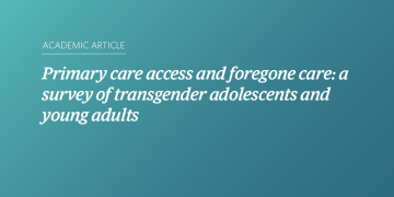 Primary care access and foregone care: a survey of transgender adolescents and young adults
