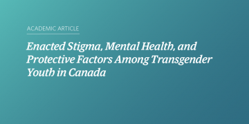 Enacted Stigma, Mental Health, and Protective Factors Among Transgender Youth in Canada