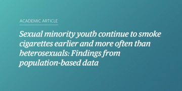 Sexual minority youth continue to smoke cigarettes earlier and more often than heterosexuals: Findings from population-based data