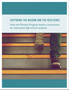 Capturing the wisdom and the resilience: How the Pinnacle Program fosters connections for alternative high school students