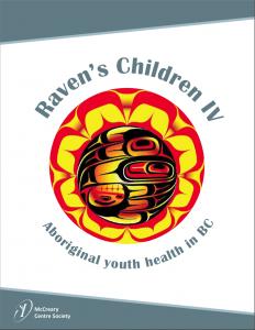Raven's Children IV: Aboriginal youth health in BC