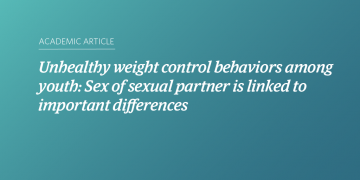 Unhealthy weight control behaviors among youth: Sex of sexual partner is linked to important differences