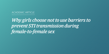 Why girls choose not to use barriers to prevent STI transmission during female-to-female sex