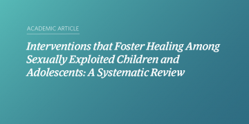 Interventions that Foster Healing Among Sexually Exploited Children and Adolescents: A Systematic Review