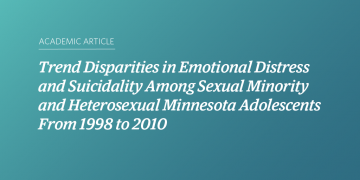 Trend Disparities in Emotional Distress and Suicidality Among Sexual Minority and Heterosexual Minnesota Adolescents From 1998 to 2010