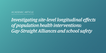 Investigating site-level longitudinal effects of population health interventions: Gay-Straight Alliances and school safety