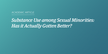 """Teal and blue gradient background with white text that says """"Substance Use among Sexual Minorities: Has it Actually Gotten Better?"""""""