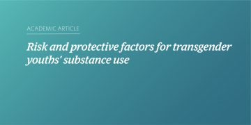 Risk and protective factors for transgender youths' substance use