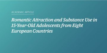 Romantic Attraction and Substance Use in 15-Year-Old Adolescents from Eight European Countries