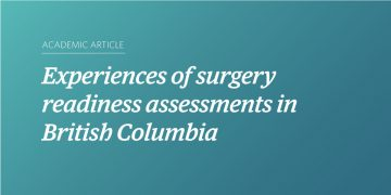 Experiences of surgery readiness assessments in British Columbia