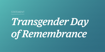 Statement for Transgender Day of Remembrance