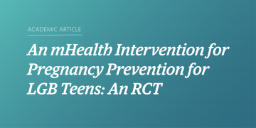 An mHealth Intervention for Pregnancy Prevention for LGB Teens: An RCT