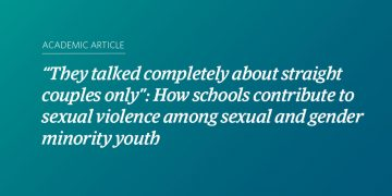 """""""They talked completely about straight couples only"""": How schools contribute to sexual violence among sexual and gender minority youth"""