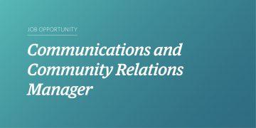 Job Posting: Communications & Community Relations Manager